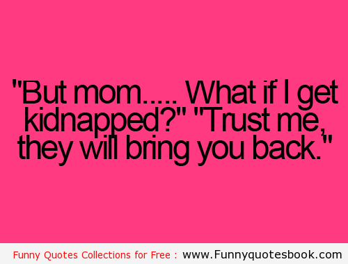 Funnies Quotes Funny Quotes Funny Mom Quotes Mom Quotes