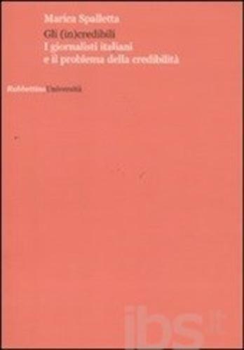 #Gli (in)credibili. i giornalisti italiani e editore Rubbettino  ad Euro 13.60 in #Rubbettino #Libri economia e management