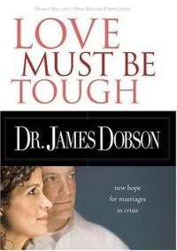 Love Must Be Tough By Dr James Dobson Marriage Advice Quotes Best Marriage Advice Marriage Advice Cards