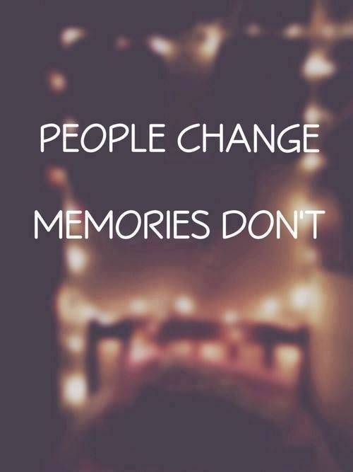People Change Memories Dont Words