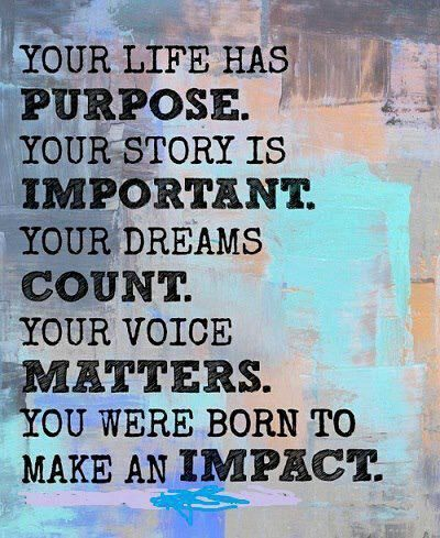 You Were Born To Make An Impact Life Quotes Quotes Positive Quotes