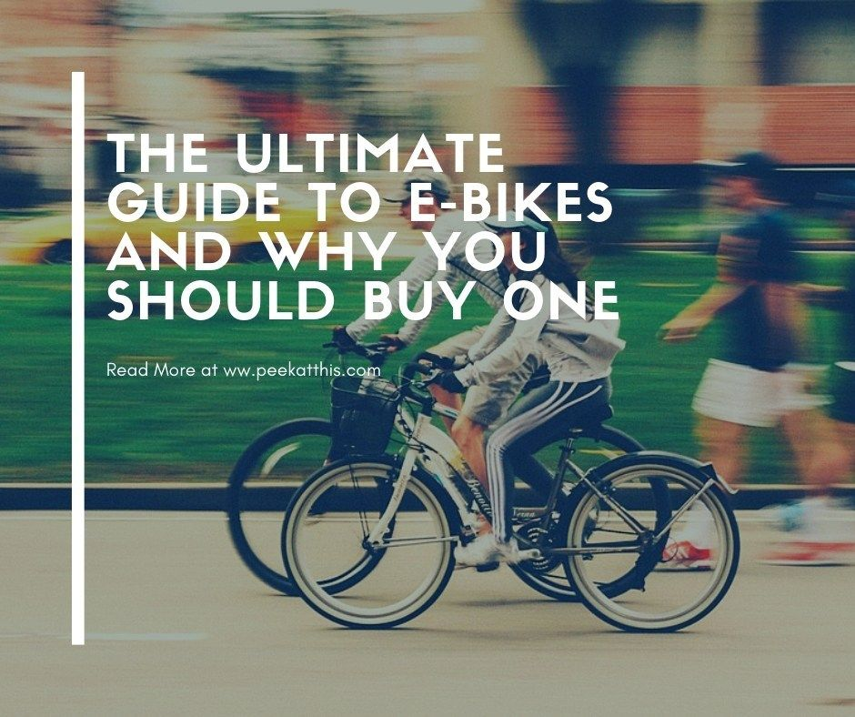 The Ultimate Guide To Ebikes And Why You Should Buy One