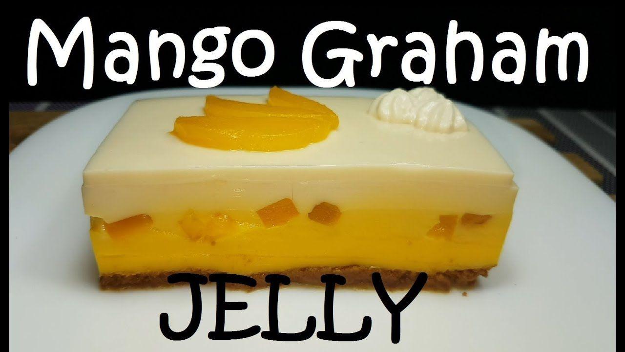 Mango Graham Jelly Jelly Dessert Recipe Gulaman Dessert Youtube Graham Dessert Jelly Recipes