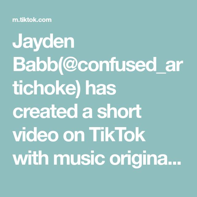 Jayden Babb Confused Artichoke Has Created A Short Video On Tiktok With Music Original Sound Fyp Foryou Don T M Music Heals Cricut Tutorials The Originals