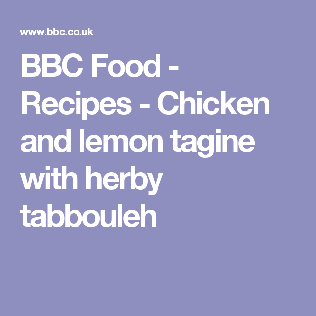 Chicken and lemon tagine with herby tabbouleh recipe lemon chicken and lemon tagine with herby tabbouleh recipe lemon british recipes and recipes forumfinder Choice Image