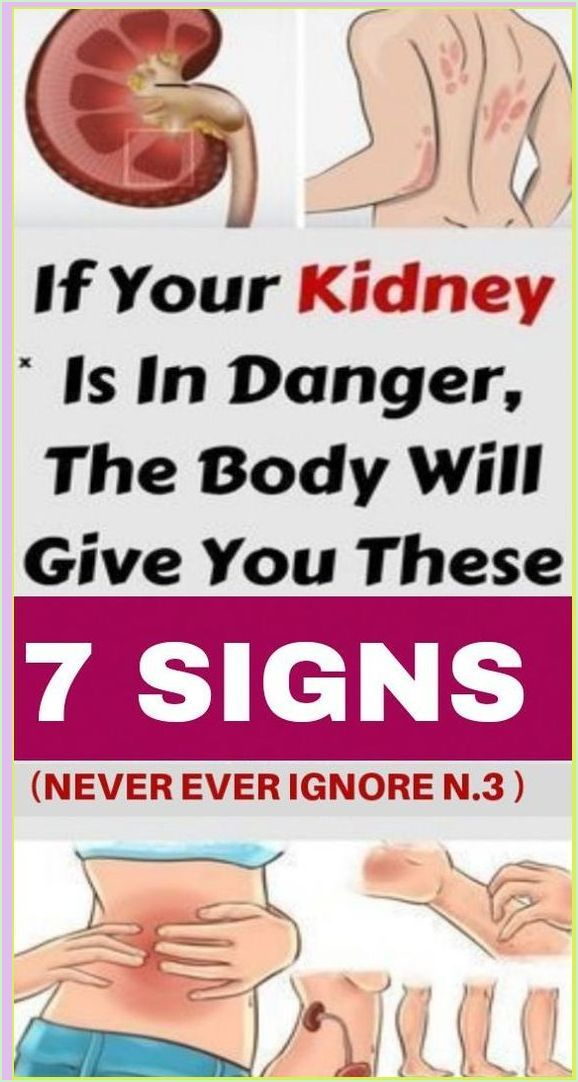 If Your Kidneys Are In Danger, Your Body Will Give