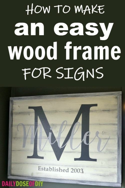 Easy DIY Wood Frame for Signs - Daily Dose of DIY