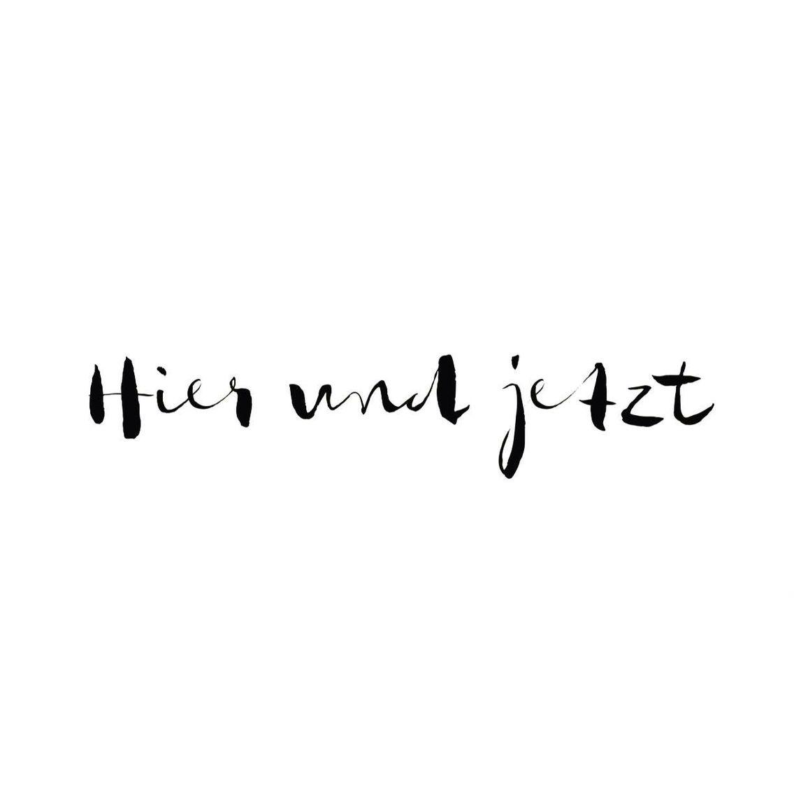 Hier und jetzt | Tattoo | Pinterest - Tattoo Sprüche Weisheiten