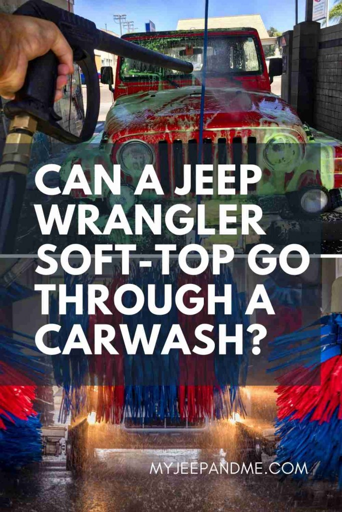 Can A Jeep Wrangler Soft Top Go Through A Carwash Jeep Wrangler