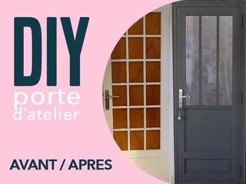 diy une porte atelier a partir d 39 une porte vitree. Black Bedroom Furniture Sets. Home Design Ideas
