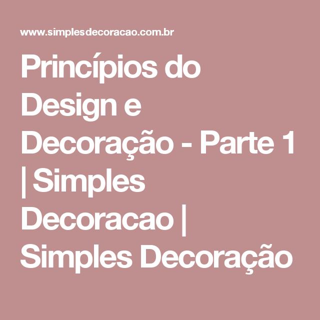 Princípios do Design e Decoração - Parte 1 | Simples Decoracao | Simples Decoração