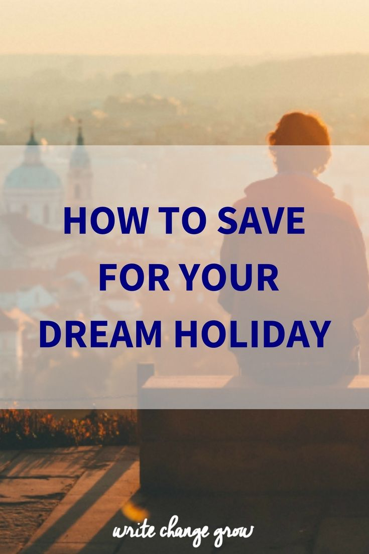 How to Save for your Dream Holiday | Self care | Dreaming of you