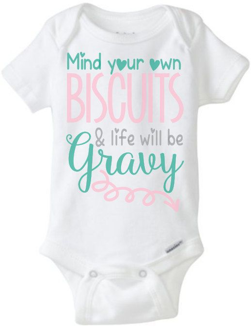 08936362e Mind Your Own Biscuits & Life Will Be Gravy Funny Cute Southern Country Onesie  Toddler T Boy Girl Baby by JustSouthernDzignz