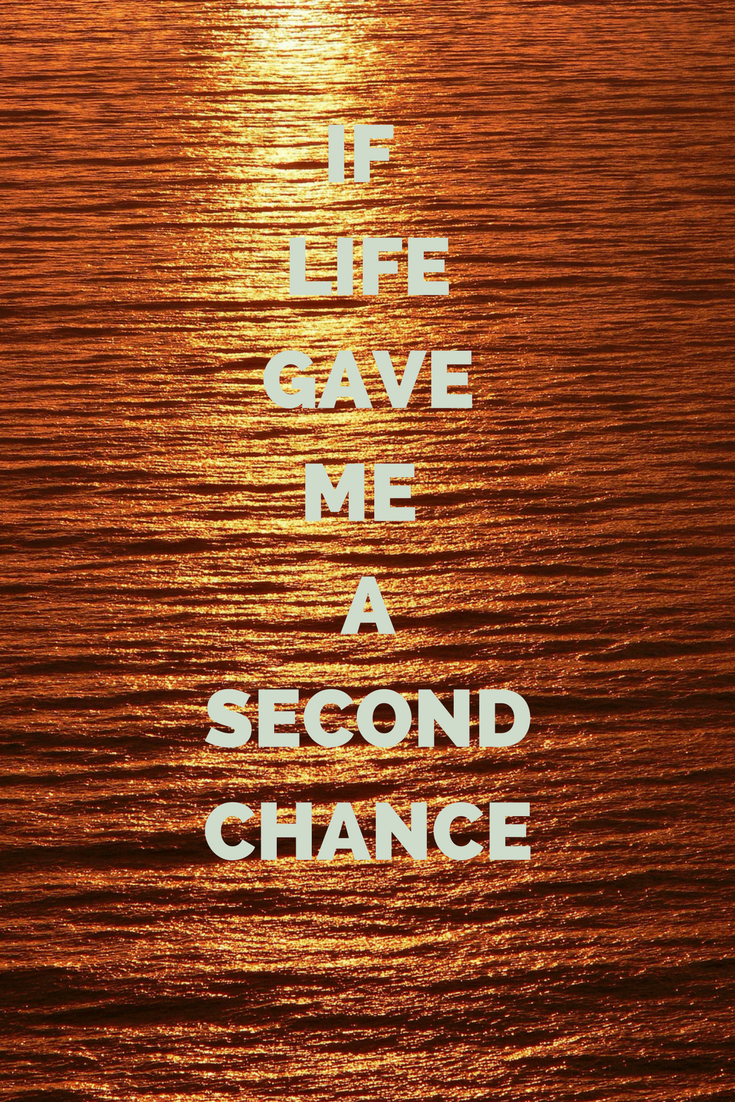 If Life Gave Me A Second Chance Themumstory Give It To Me Life Mom Advice