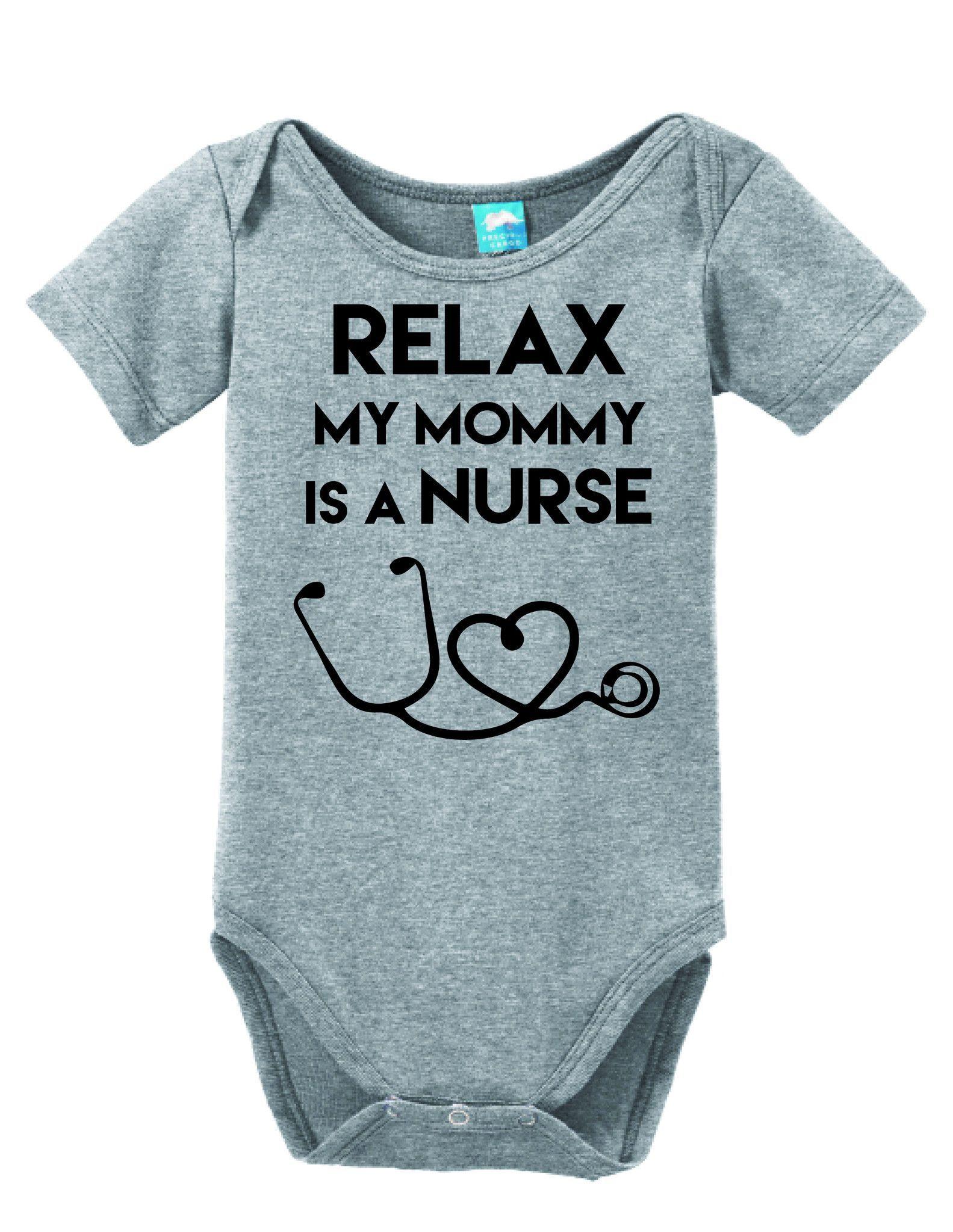 Relax My Mommy Is a Nurse Onesie Funny Bodysuit Baby Romper