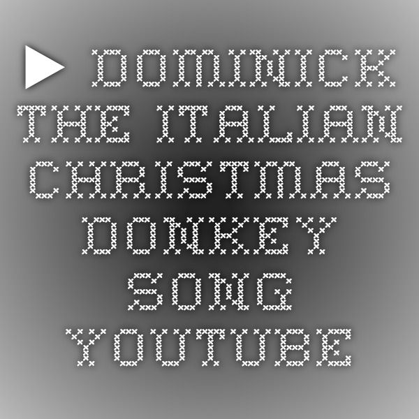 dominick the italian christmas donkey song youtube - Dominick The Italian Christmas Donkey Song