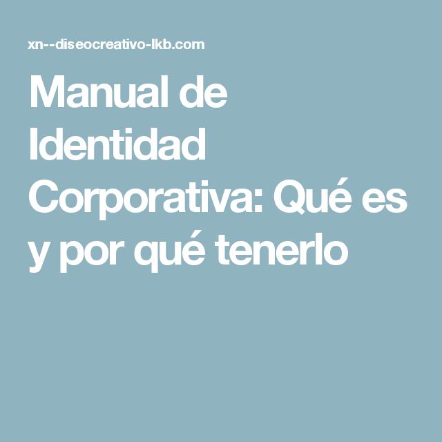 Manual de Identidad Corporativa: Qué es y por qué tenerlo