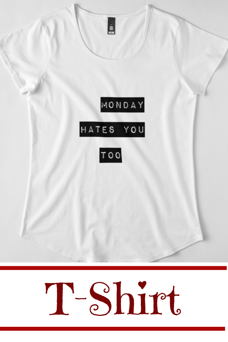 Monday Hates You Too Funny Quote Cool Humor Typography Tumblr Premium Scoop T Shirt By Vanessavolk T Shirt Shirts T Shirts With Sayings [ 1102 x 735 Pixel ]