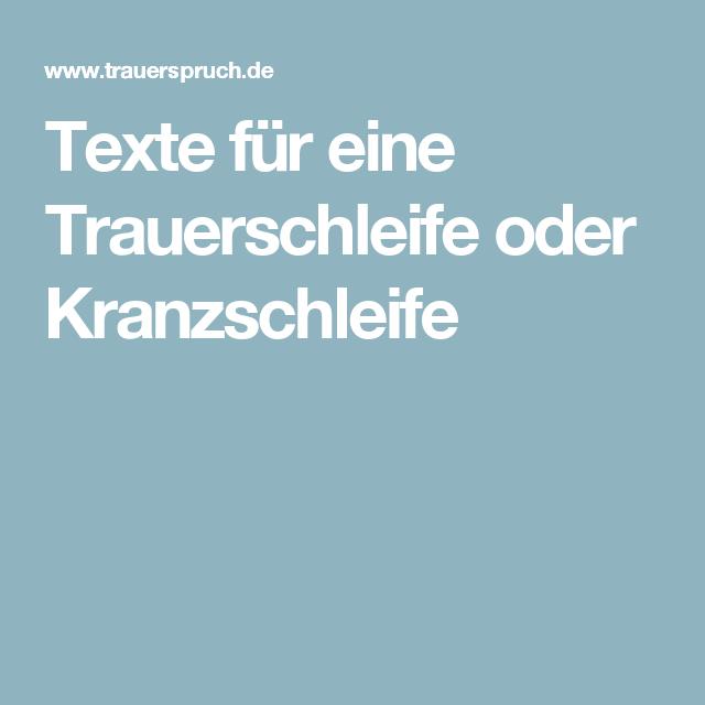 Texte für eine Trauerschleife oder Kranzschleife | Trauer | Pinterest