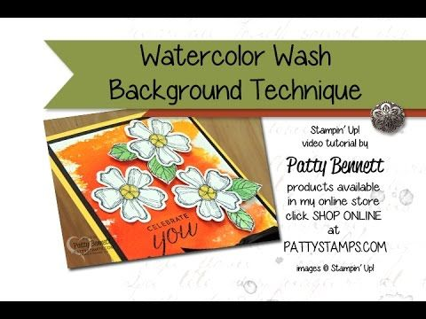 "How to Stamp the Watercolor Wash Background Stamp ""wet technique"" Stampin' Up! - YouTube"
