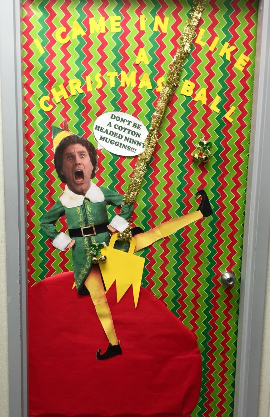 Buddy The Elf Door Decoration Quot I Came In Like A