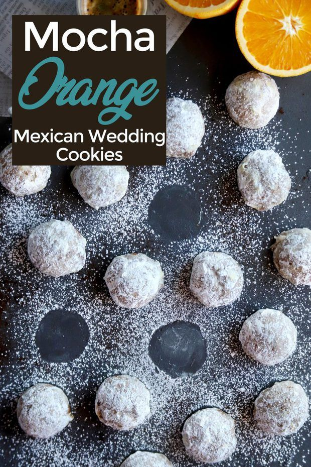 Mocha Orange Mexican Wedding Cookies Recipe Mexican