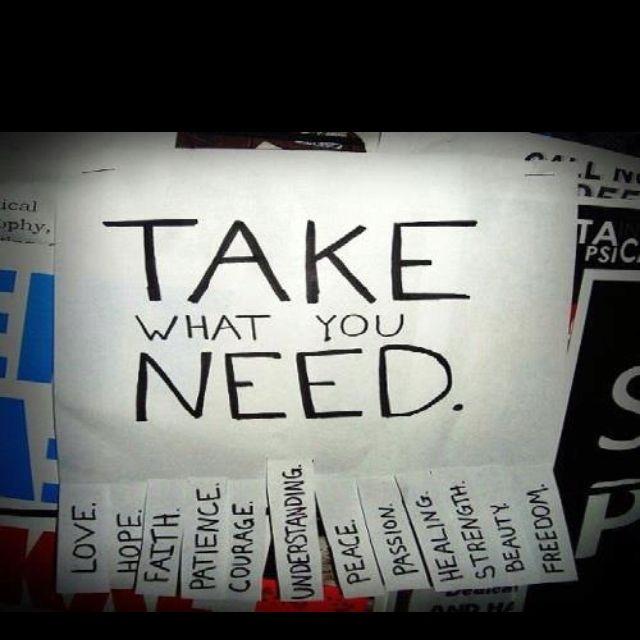 Take what you need..!