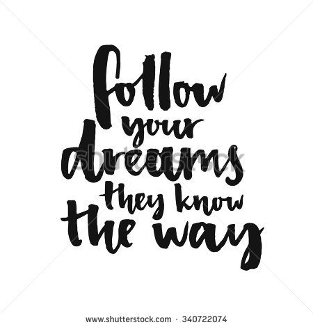 Follow Your Dreams They Know The Way Inspirational Quote