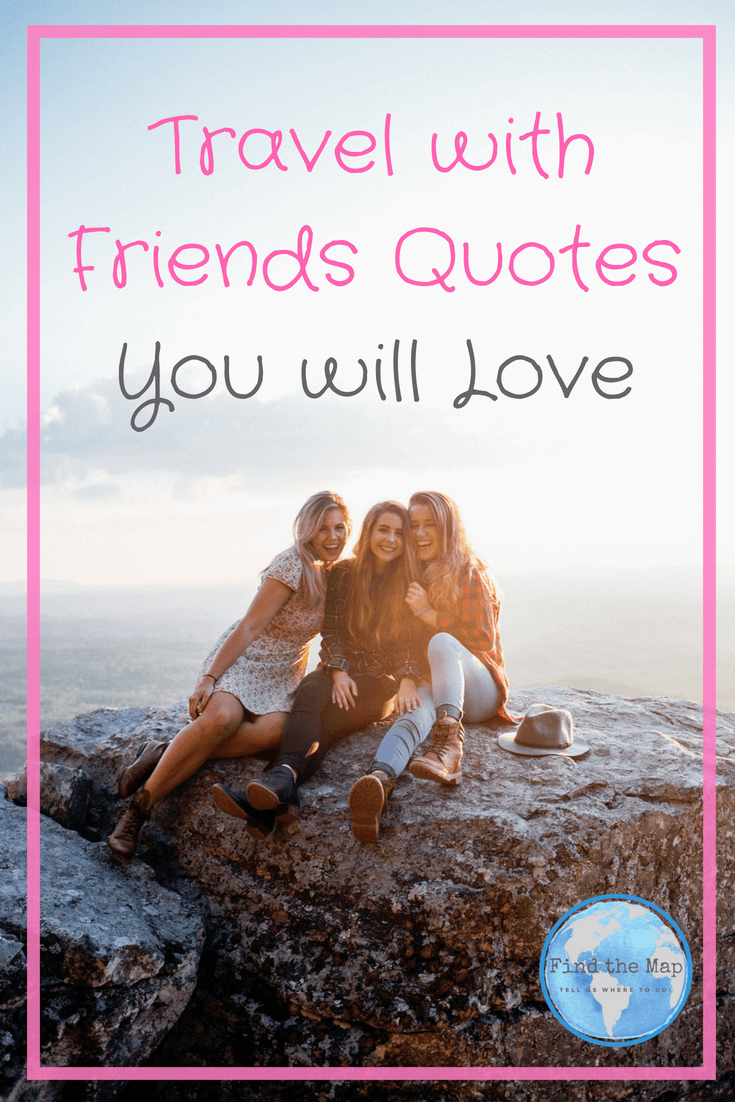 Travel With Friends Quotes You Ll Love Travel With Friends