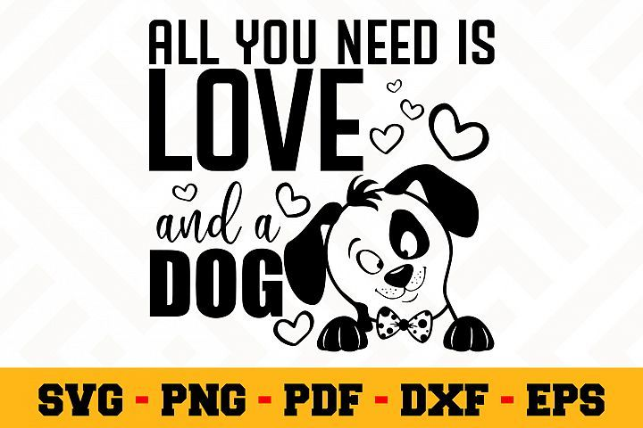 Download All you need is love and a dog SVG file- Dog SVG