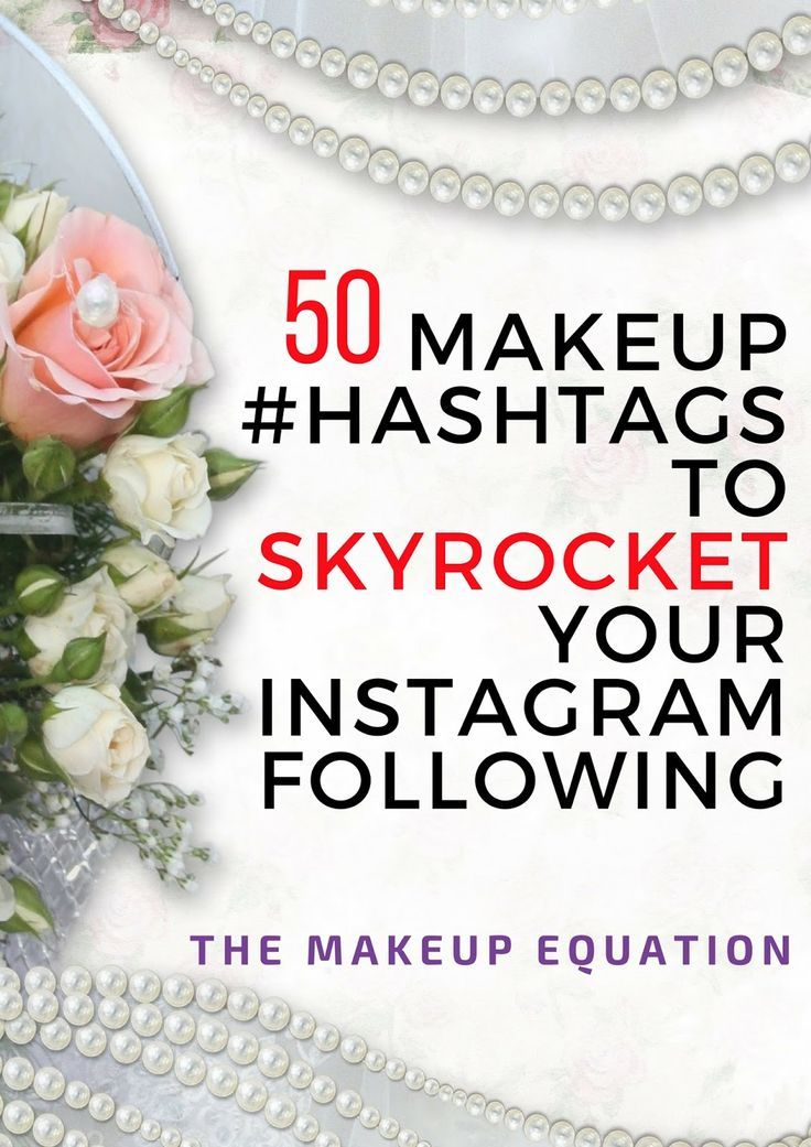 The Makeup Equation 50 Makeup Hashtags That Will Skyrocket Your Instagram Following Makeup Hashtags 50 Makeup More Followers On Instagram