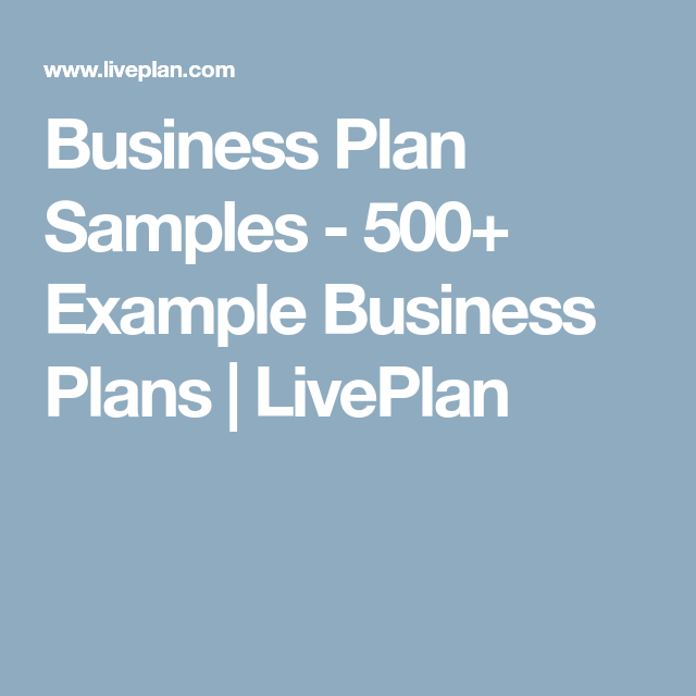 Business Plan Samples Example Business Plans LivePlan - Liveplan business plan template