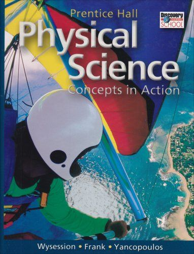 Prentice Hall Physical Science Concepts In Action H1prentice Hall Physical Science Concepts In Action C 2009 H1 H Physical Science Science Textbook Physics