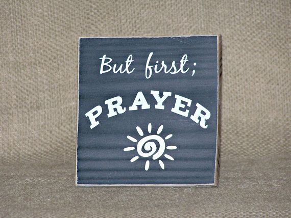 But First; Prayer Plaque, Home Decor Wall Hanging Wood Sign, Rustic Religious…