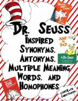 Freebie Dr Seuss Synonyms Antonyms Homophones And Multiple Meaning Words Multiple Meaning Words Dr Seuss Classroom Dr Seuss Week