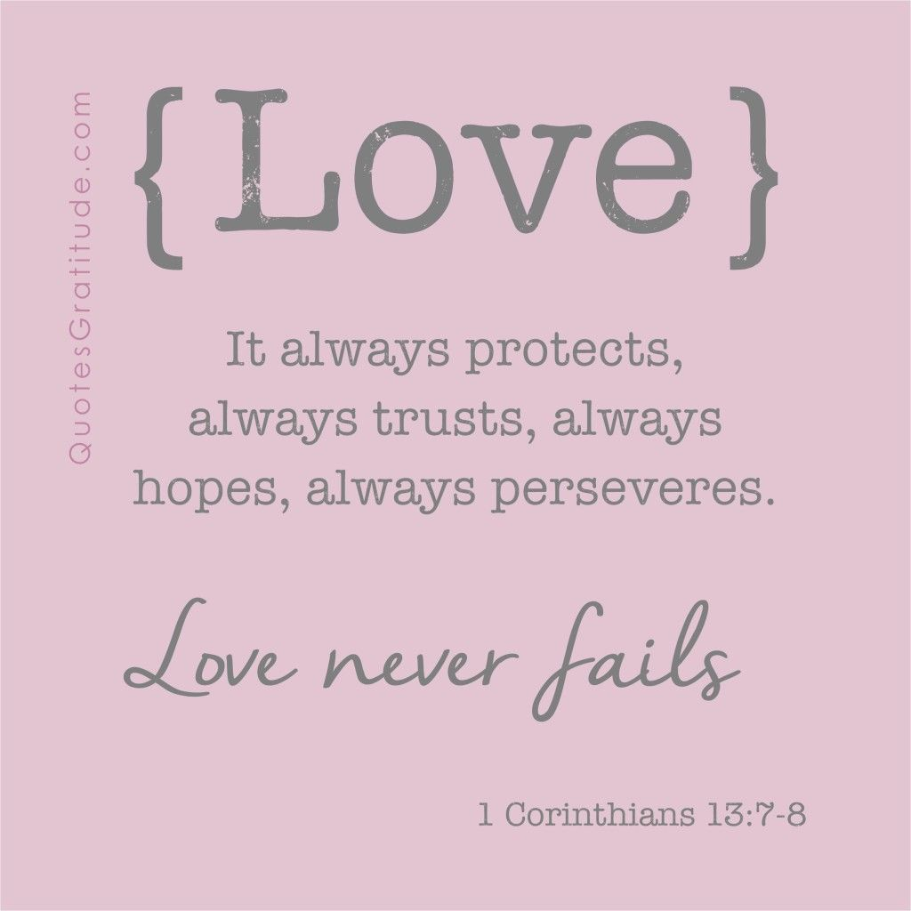 LOVE It always protects always trusts always hopes always perseveres Love