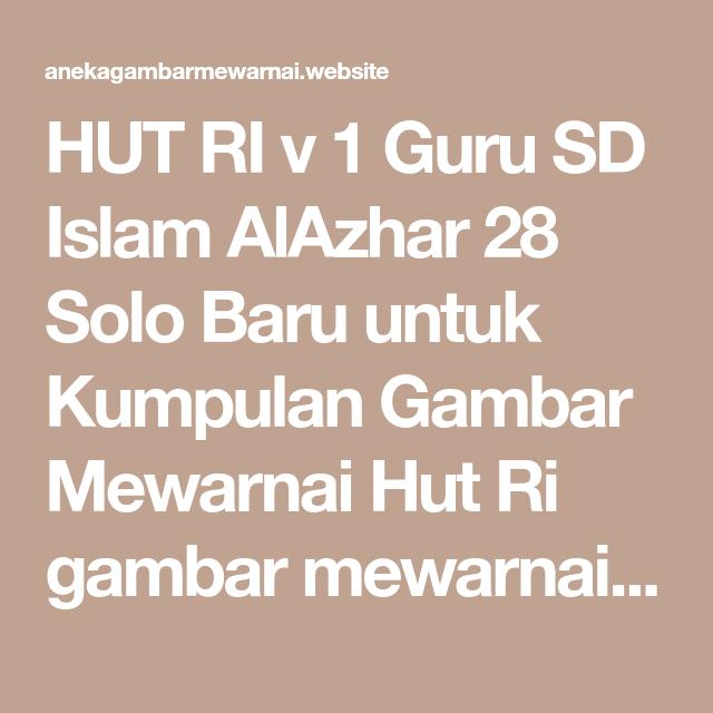 Hut Ri V 1 Guru Sd Islam Alazhar 28 Solo Baru Untuk Kumpulan Gambar