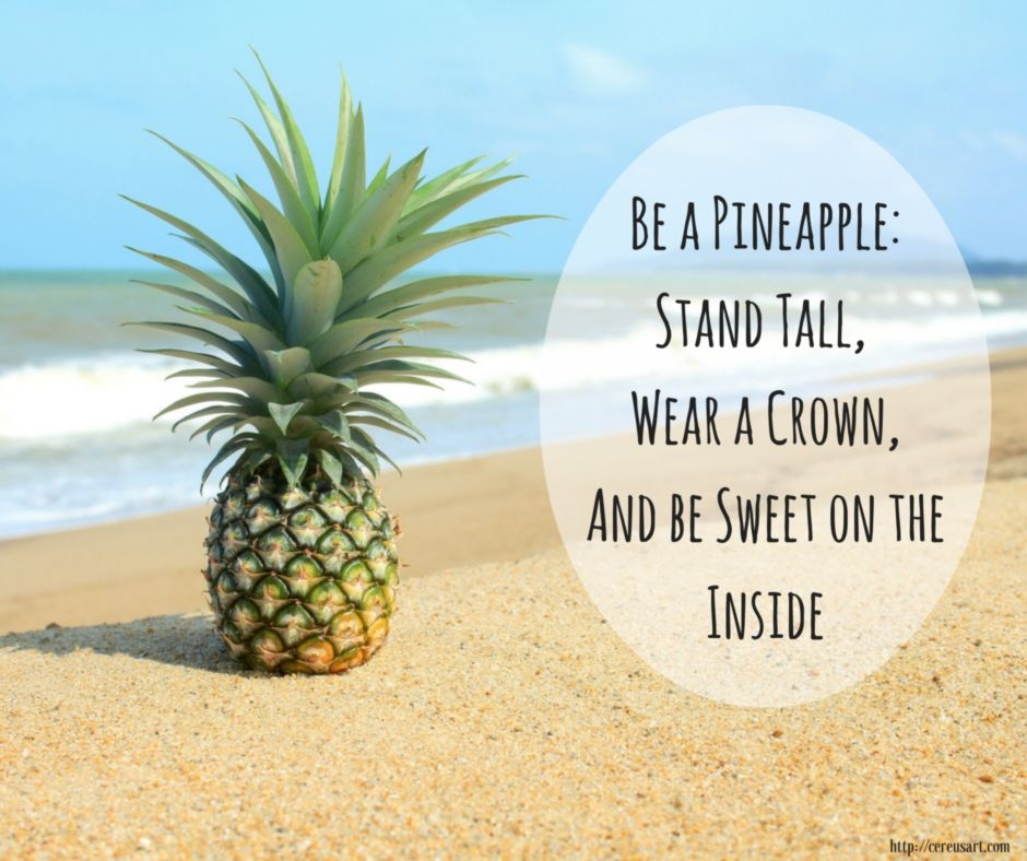 Be A Pineapple Beach Quotes Pinterest Tattoo Wisdom