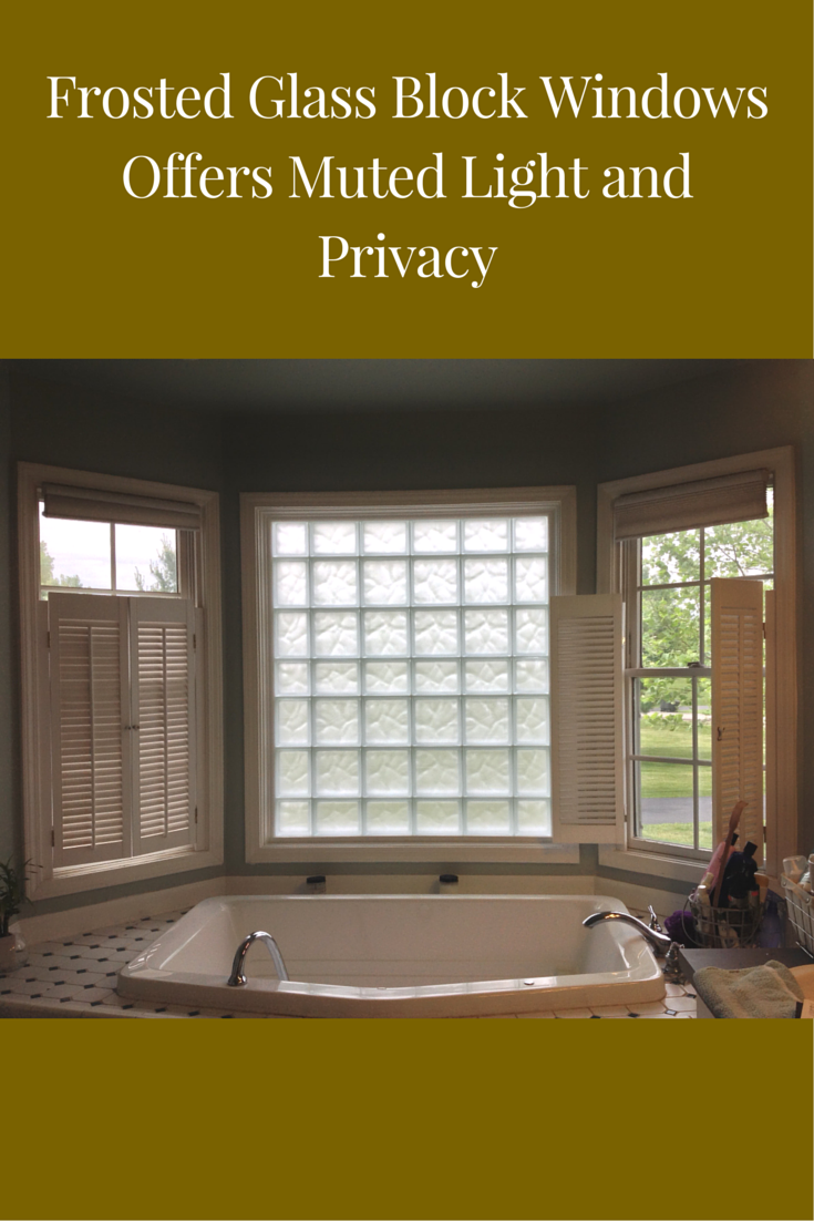 This Frosted Glass Block Window Over A Jetted Tub Provides Privacy And Softens The Light Transmission