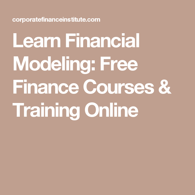 Learn Financial Modeling: Free Finance Courses & Training