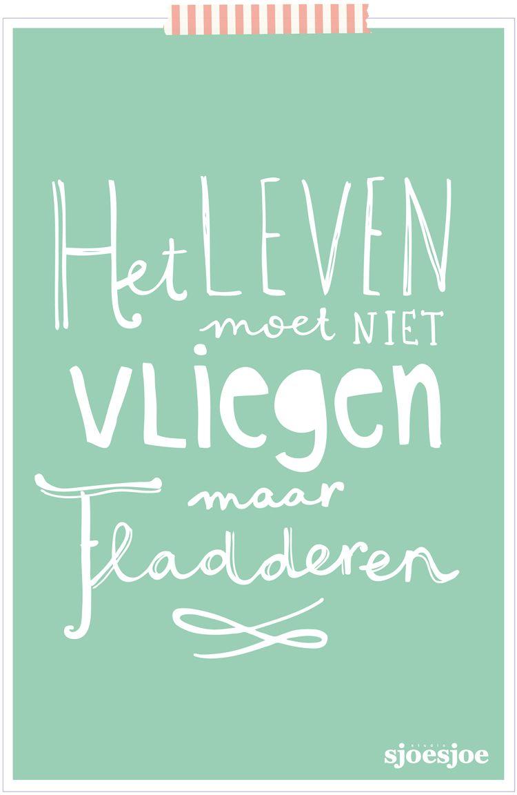 spreuken over vliegen het leven moet niet vliegen maar fladderen #dutch #quotes | life  spreuken over vliegen