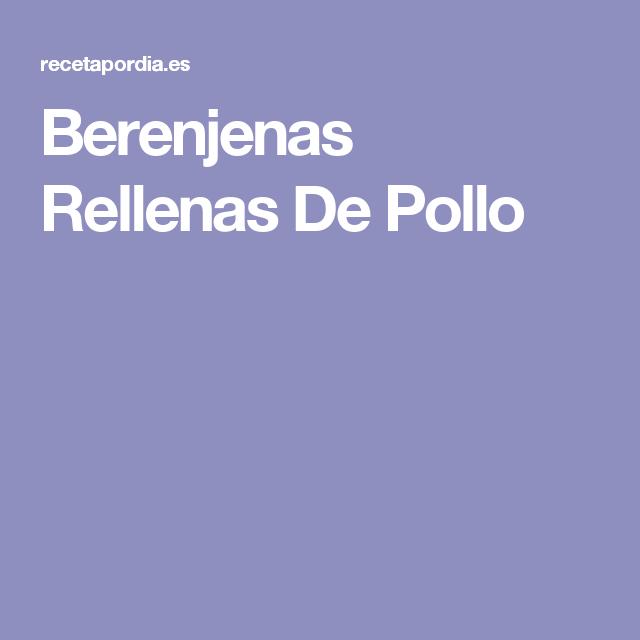 Berenjenas Rellenas De Pollo