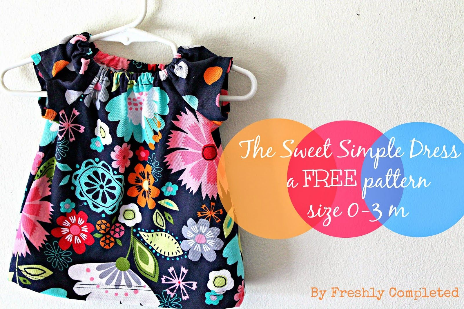 Freshly Completed: The Sweet Simple Dress -- a FREE Pattern size 0-3 ...