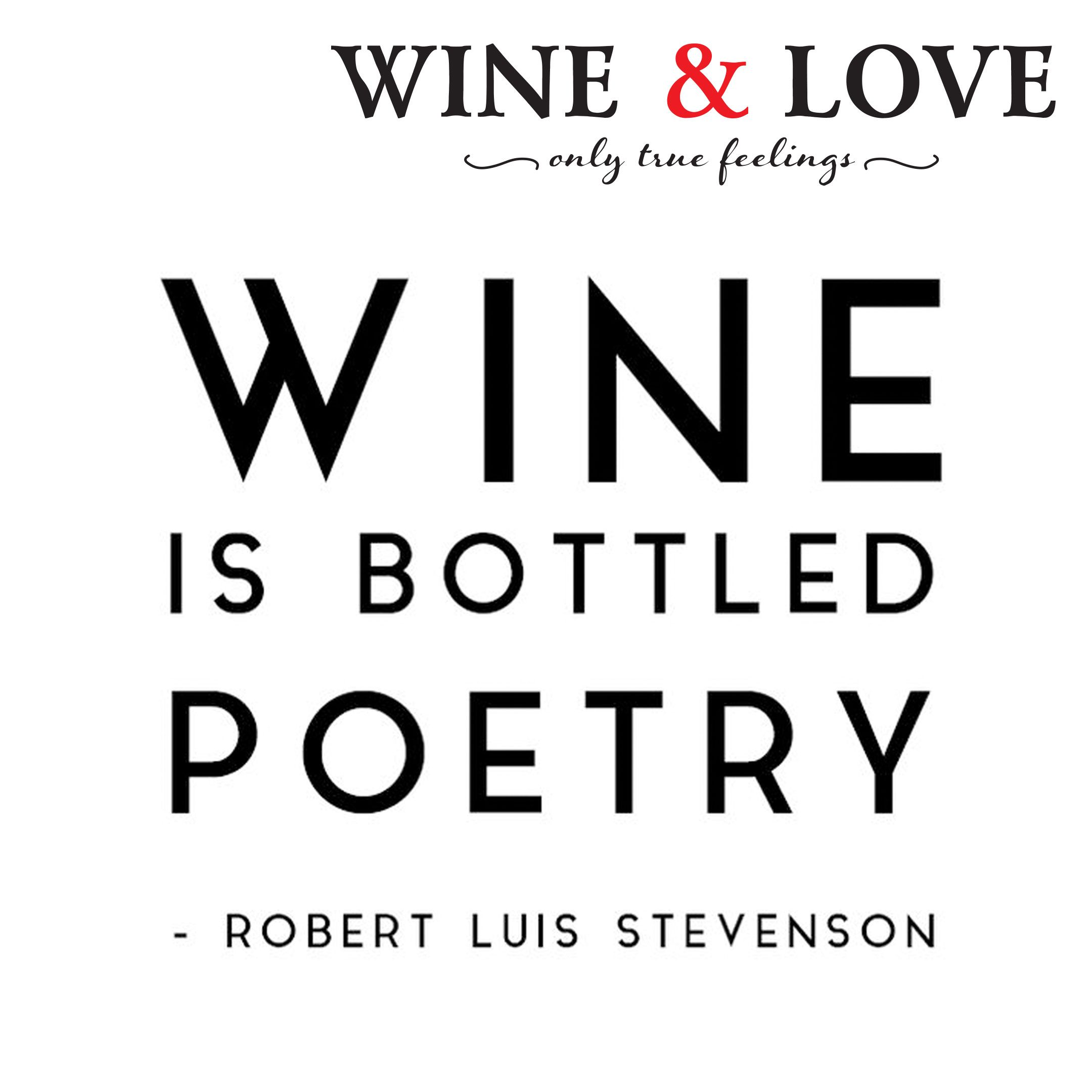 Wine Love Quotes We Truly Agree With This Quote Our Wines Are Made With Love And