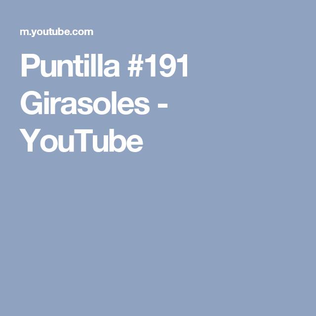 Puntilla #191 Girasoles - YouTube