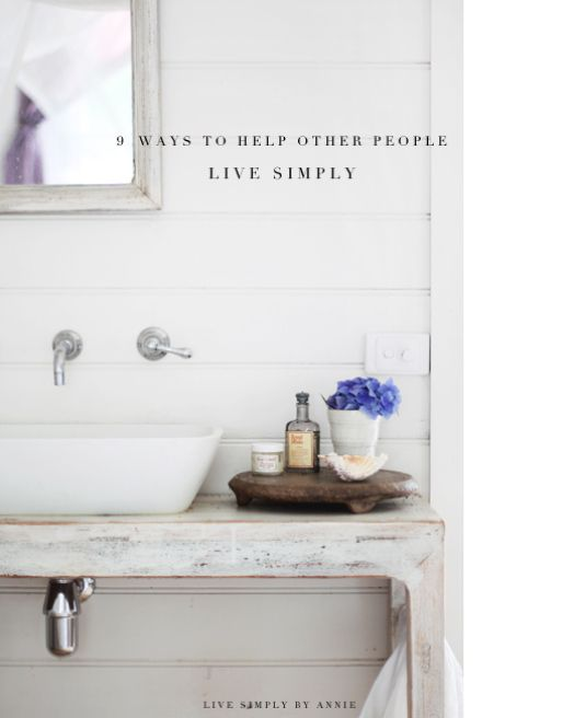Simply Beautiful Bathrooms: 9 Ways To Help Other People Live Simply