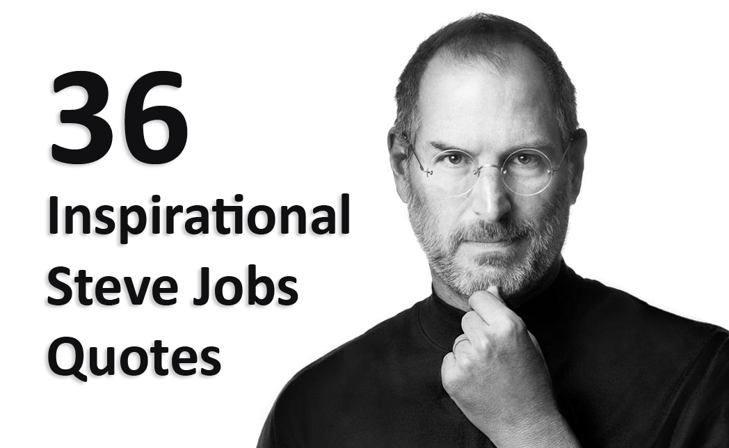the inspirational life of steve jobs It has been five years since apple co-founder steve jobs passed  steve jobs: his 10 most inspirational  your work is going to fill a large part of your life,.