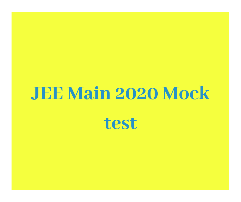Jee Main Mock Test 2020 Practice Jee Mains Mock Test Free Online Mock Test Engineering Exam Mocking