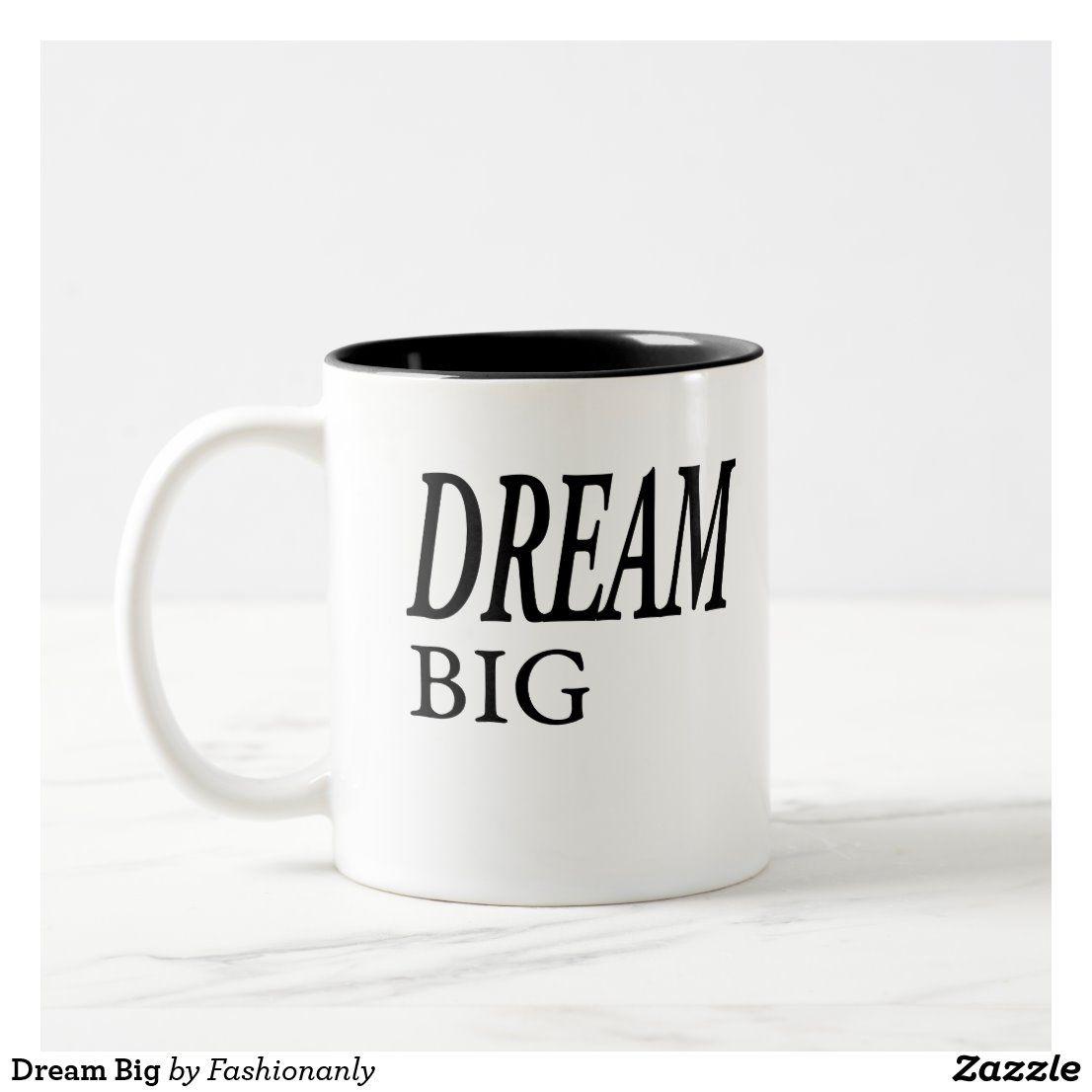 Dream Big Two Tone Coffee Mug In 2020 Dream Big Mugs Coffee Mugs