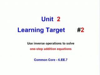 Unit 2 - Learning Target 2 - One-Step Addition Equ